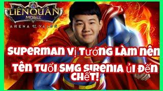 SMG sirenia - superman vị tướng làm nên tên tuổi sirenia