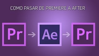 Como pasar un vídeo de Premiere a After