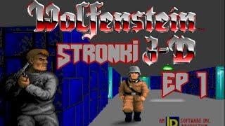 [STRONKI] Wolfenstein 3D Ep 1