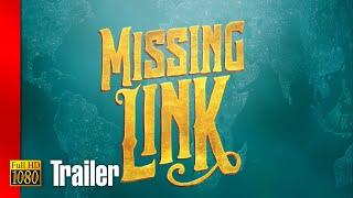 Missing Link | Movie Trailer 1 (2019) 1080p