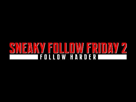 Sneaky Follow Friday #002 - The Second One