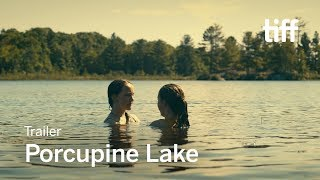 PORCUPINE LAKE Trailer | TIFF 2017
