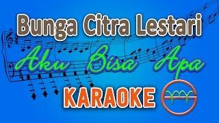 Bunga Citra Lestari Aku Bisa Apa Karaoke Tanpa Vokal By Gmusic