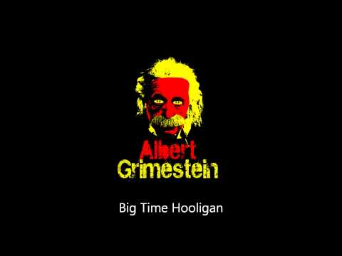 Big Time Hooligan (By Albert Grimestein)