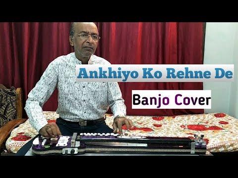 Ankhiyo Ko Rehne De Banjo Cover Ustad Yusuf Darbar / 7977861516