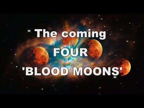 The Coming FOUR Blood Moons and Bible Prophecy Concerning Israel (April 15th 2014 is the 1st