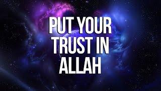 Put Your Trust in Allah – Nouman Ali Khan – Yaseen Media