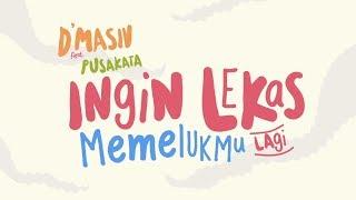 D'MASIV Feat Pusakata - Ingin Lekas Memelukmu Lagi (Official Lyric Video)
