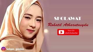 SHOLAWAT : Rohatil Athyaru Tasydu