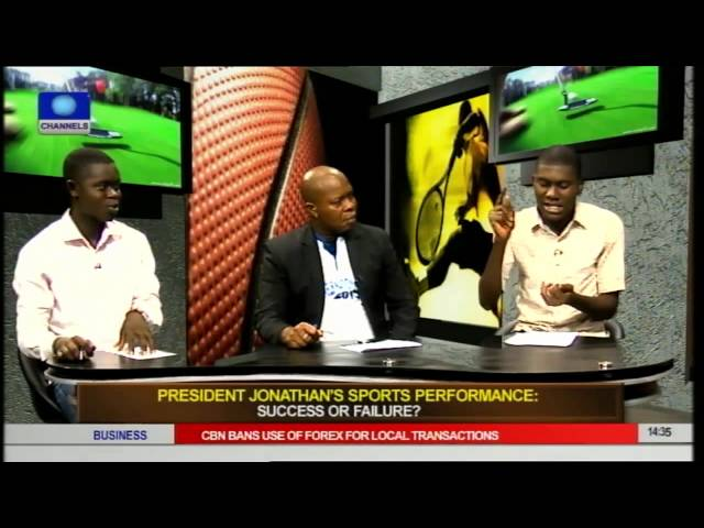 Is President Jonathan's Performance In Sports Sector A Success Or Failure Pt 1 08/04/15