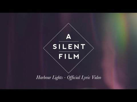 A Silent Film // Harbour Lights (Official Lyric Video)