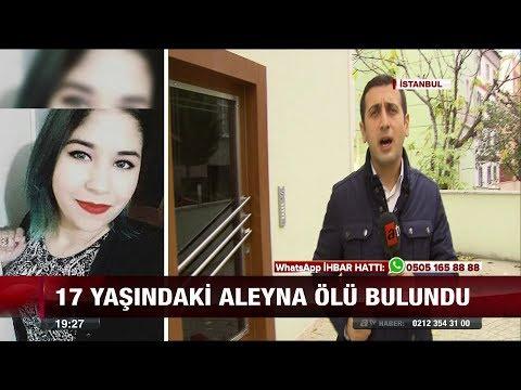 17 Yaşındaki Aleyna ölü bulundu! - 1 Aralık 2017
