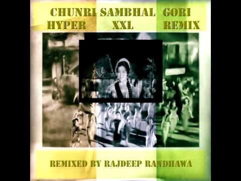 CHUNRI SAMBHAL GORI  HYPER XXL REMIX