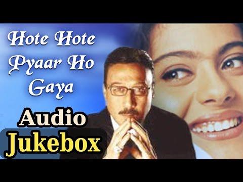 Hote Hote Pyar Ho Gaya - All Songs - Kajol - Jackie Shroff -...
