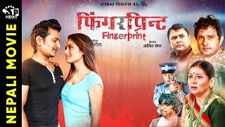 Fingerprint | New Full Movie 2019 | Ft. Sarita Lamichhane, Deepak Traupathi,Aayushma Karki |