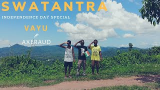 INDEPENDENCE DAY RAP   SWATANTRA   VAYU ft AXERAUD   2019