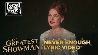 "The Greatest Showman | ""Never Enough"" Lyric Video 