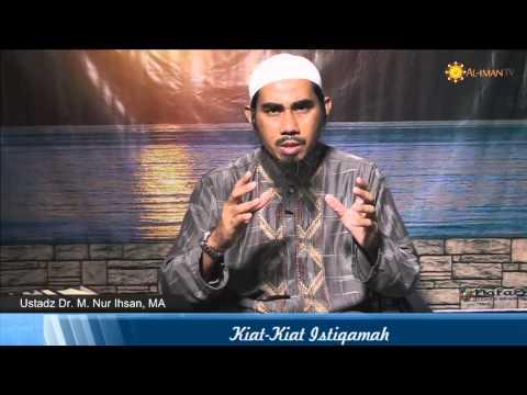 Renungan Islami: Kiat Kiat Istiqamah - Ustadz Dr. Muhammad Nur Ihsan, MA