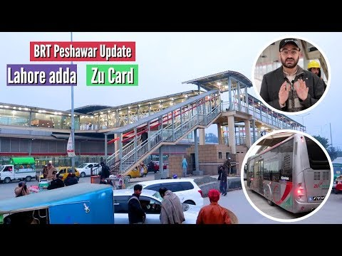 BRT Peshawar Latest Update About Lahore Adda & Zu Crad