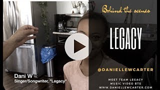 """Legacy"" - Dani W (Official Behind The Scenes)"