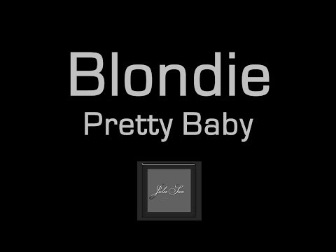 Blondie - Pretty Baby (lyrics On Screen) ♪ video