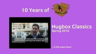 Spring 2017 - Hugbox TGM + 8,000 Subscribers! (UPDATE 8/11/2018)