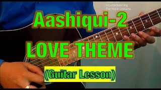Aashiqui 2 - Aashiqui 2 LOVE THEME GUITAR LESSON- Easy Hindi Song Guitar Tutorial