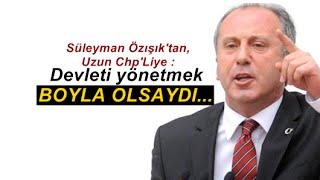 Süleyman Özışık : Uzun adam out, İnce adam in!