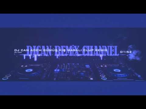 Dj Can Adem Gümüşkaya Kış Masalı Clup Remix (2013)