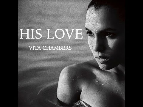 Vita Chambers His Love pop music videos 2016