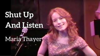 Shut Up And Listen - Maria Thayer