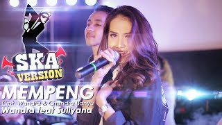 Suliyana feat Wandra - Mempeng SKA Version (Official Music Video)