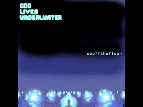 God Lives Underwater - Positivity