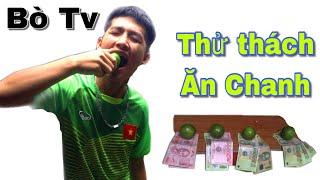 Bò Tv || Thử thách Ăn Chanh | Lemon Fruit