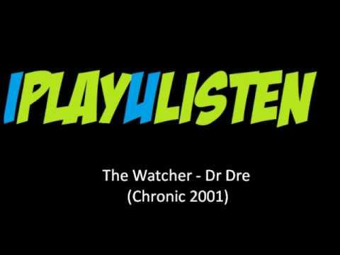 Dr Dre - Watcher