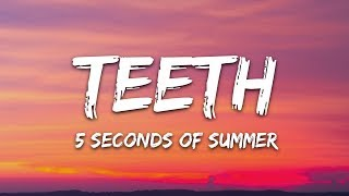 5 Seconds of Summer - Teeth (Lyrics / Lyric Video / Letra) 5SOS