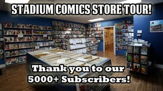 Stadium Comics Store Tour - Thanks for helping us reach 5000 subscribers!
