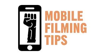 Mobile Filming Tips