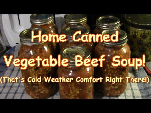 Home Canning Vegetable Beef Soup!
