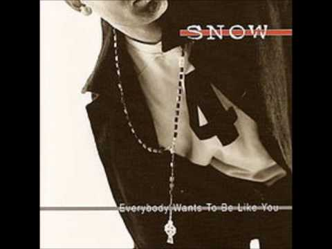 Snow - Want To Be Like You