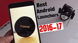Best Android Launchers of 2016-2017 Ever..!