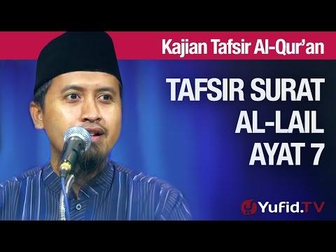 Tafsir Al Quran Surat Al-lail #8: Ayat 7 - Ustadz Abdullah Zaen, MA