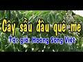Karaoke Vọng Cổ CÂY SẦU ĐÂU QUÊ MẸ   KÉP