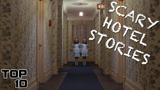 Top 10 Scary Hotel Stories