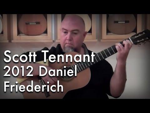Scott Tennant - 2012 Daniel Friederich: Classical Guitar At Guitar Salon International