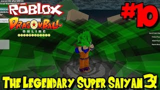 The Legendary Super Saiyan 3! | Roblox: Dragon Ball Online - Episode 10