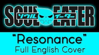 Soul Eater Opening 1 34 Resonance 34 Full English By The Unknown Songbird
