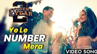 Le Le Number Mera Video Song | Student Of The Year 2 | Tiger Shroff, Ananya, Tara | SOTY 2 Songs