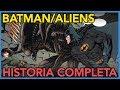 BATMAN VS ALIENS | HISTORIA COMPLETA   CÓMIC NARRADO