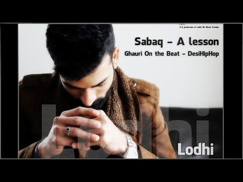 Sabaq - A Lesson | LODHI | Produced By. GHAURI (Official Video) {Punjabi Rap 2016}
